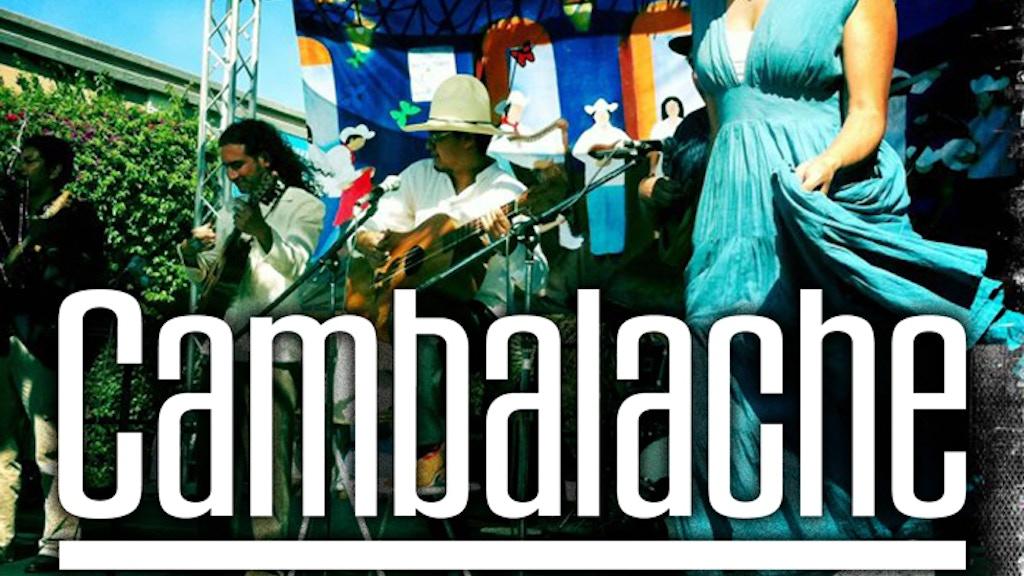 CAMBALACHE  Son Jarocho in LA project video thumbnail