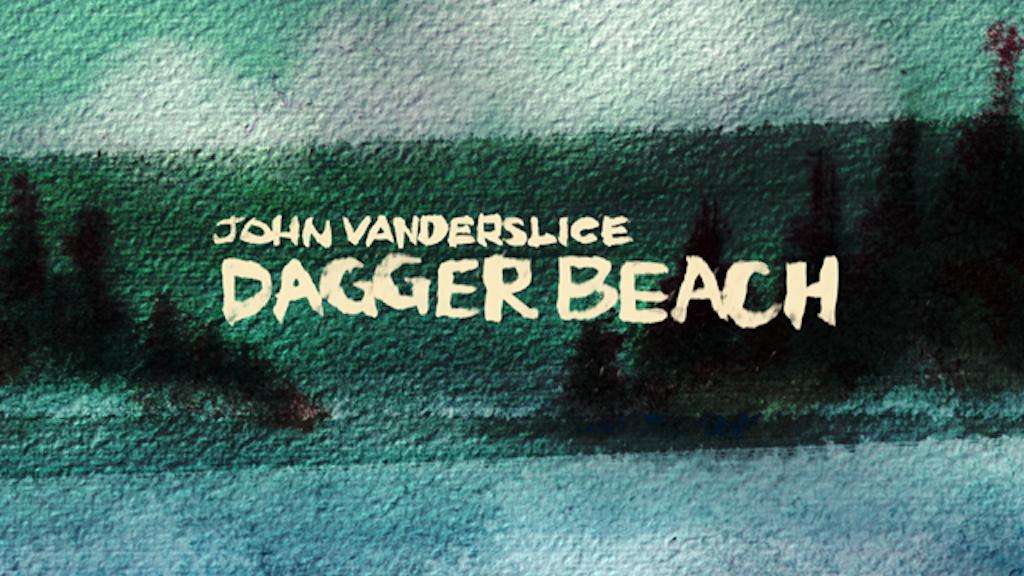 John Vanderslice's DAGGER BEACH: The New Album project video thumbnail