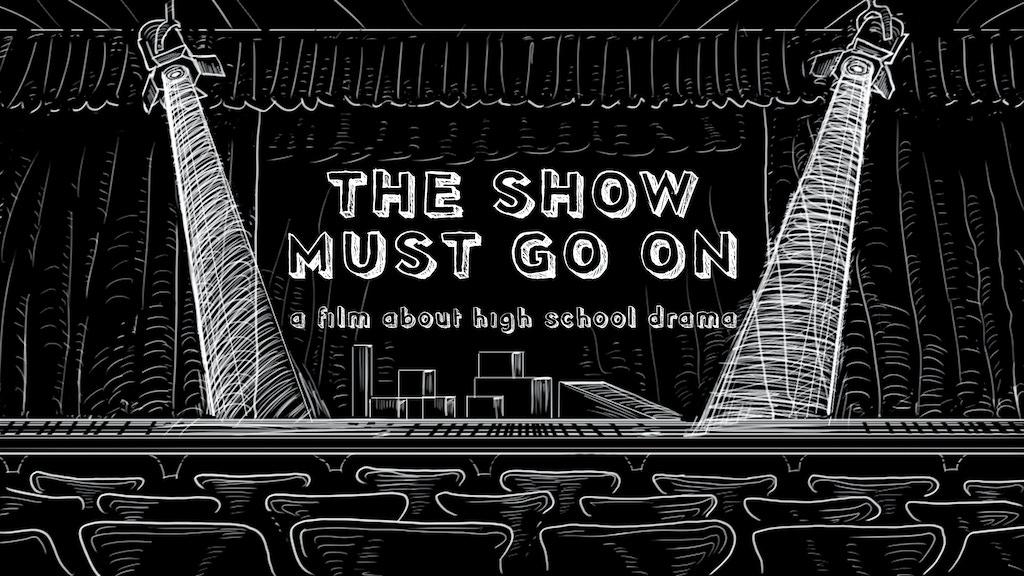 THE SHOW MUST GO ON By Landry Gideon —Kickstarter