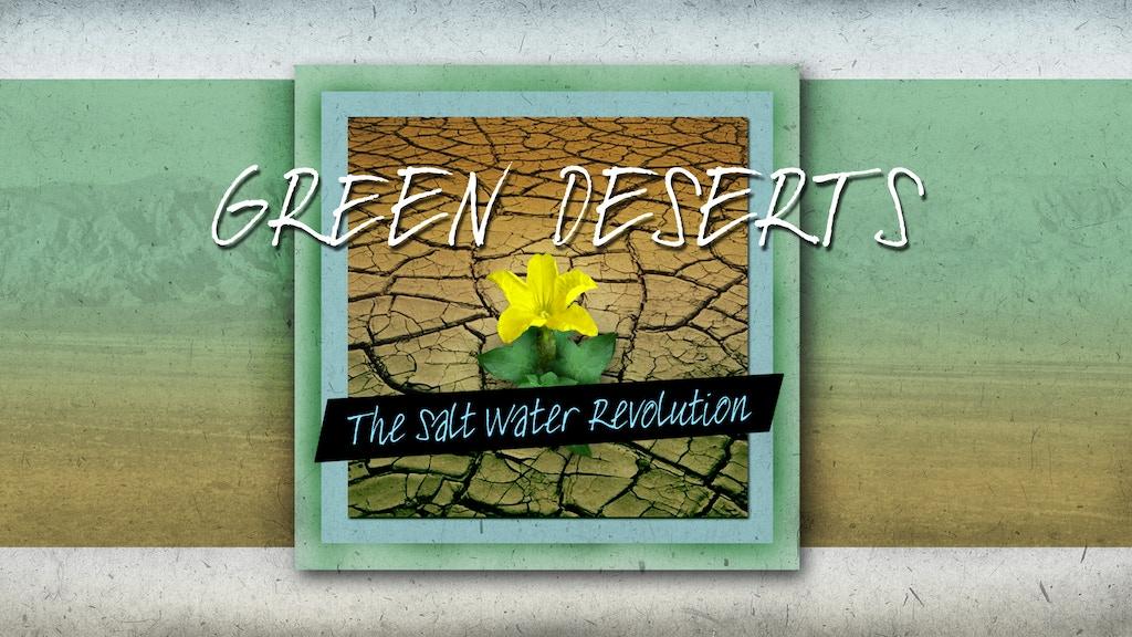 Green Deserts - The Salt Water Revolution project video thumbnail