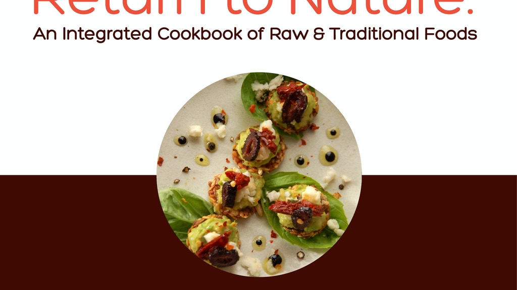 Return to Nature: A Raw & Traditional Foods Cookbook project video thumbnail