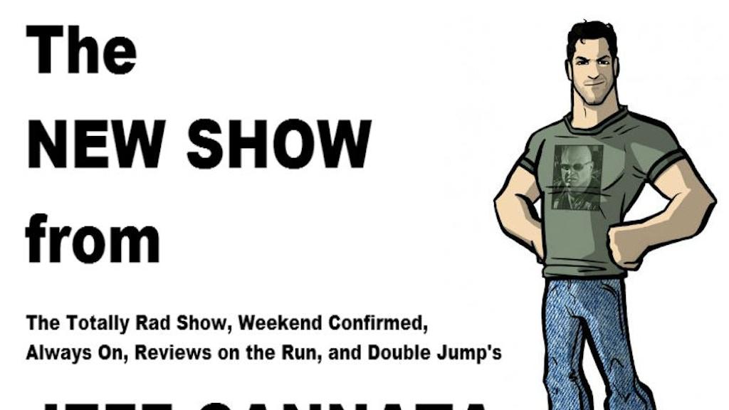 Jeff Cannata's New Show! project video thumbnail