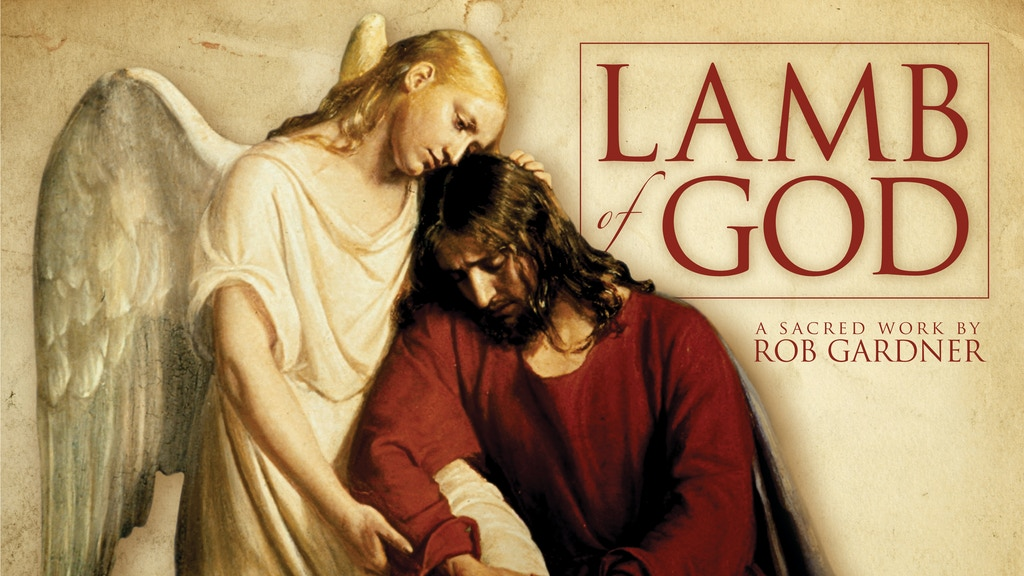 Lamb of God - concert film of the sacred work by Rob Gardner project video thumbnail