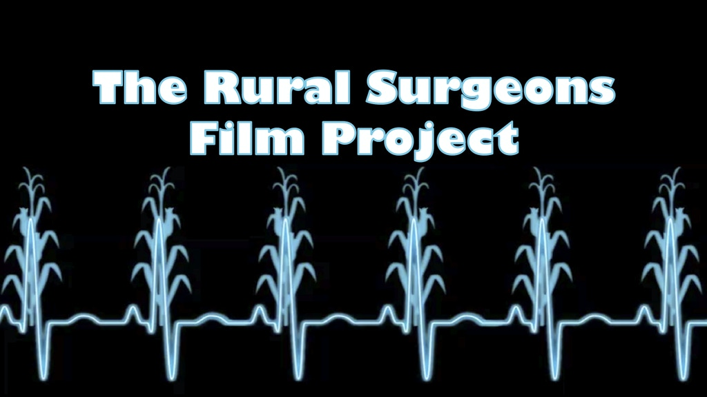 The Rural Surgeons Film Project project video thumbnail