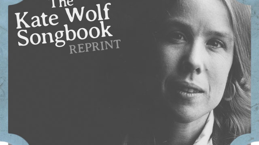 The Kate Wolf Songbook (reprint) project video thumbnail