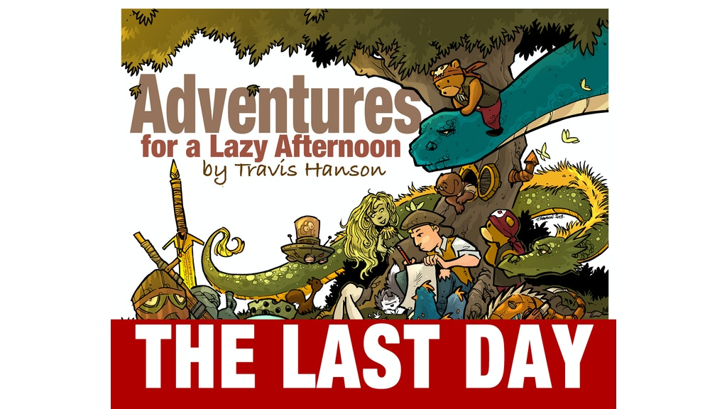 adventures for a lazy afternoon by travis hanson kickstarter