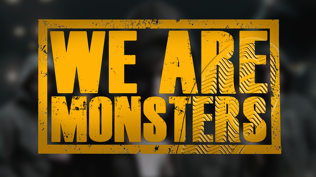 'We Are Monsters' project video thumbnail