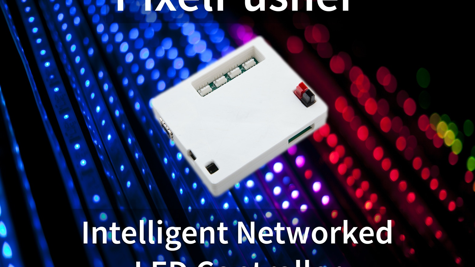 PixelPusher: Intelligent Networked LED Controller by Heroic Robotics