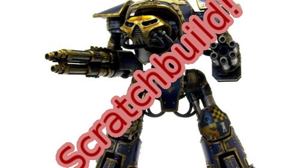 Project image for Scratchbuilt Reaver Pattern Titan clone templates (Canceled)