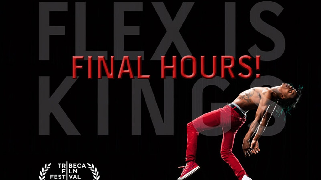 Flex Is Kings - Premiere at Tribeca Film Festival! project video thumbnail