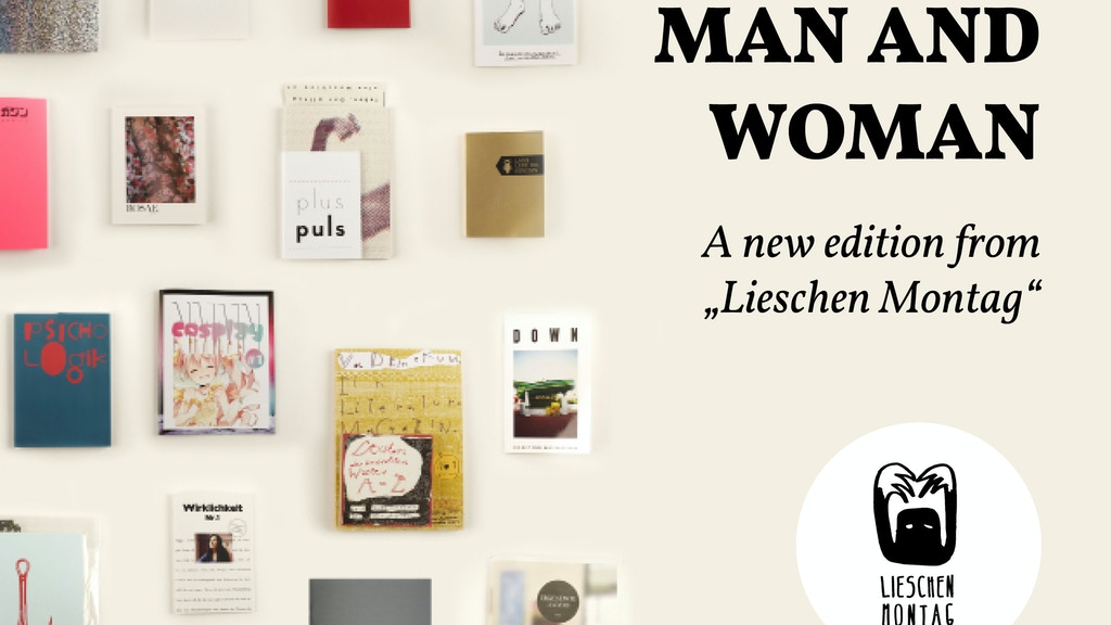 man and woman a new edition from lieschen montag by luca feigs kickstarter. Black Bedroom Furniture Sets. Home Design Ideas
