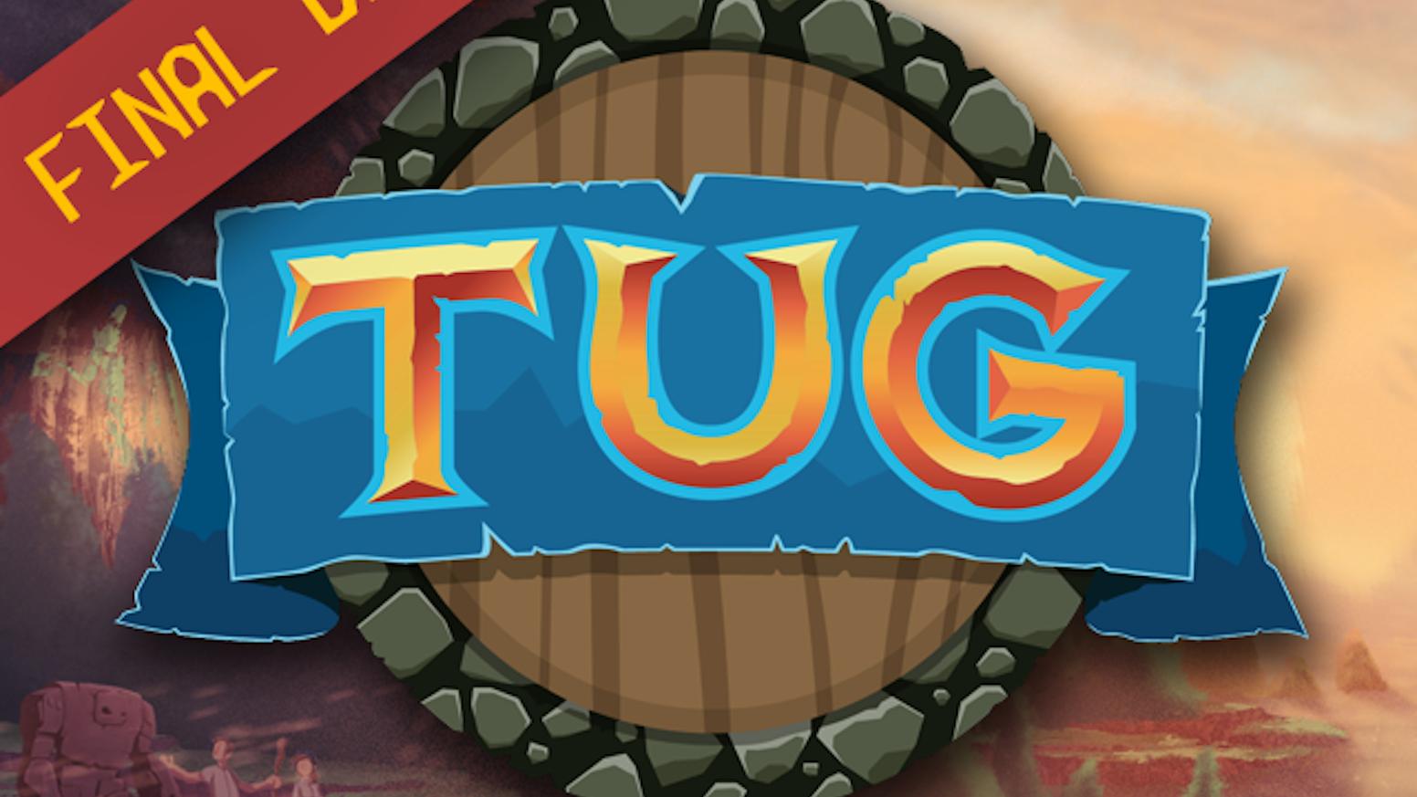 TUG by Nerd Kingdom — Kickstarter