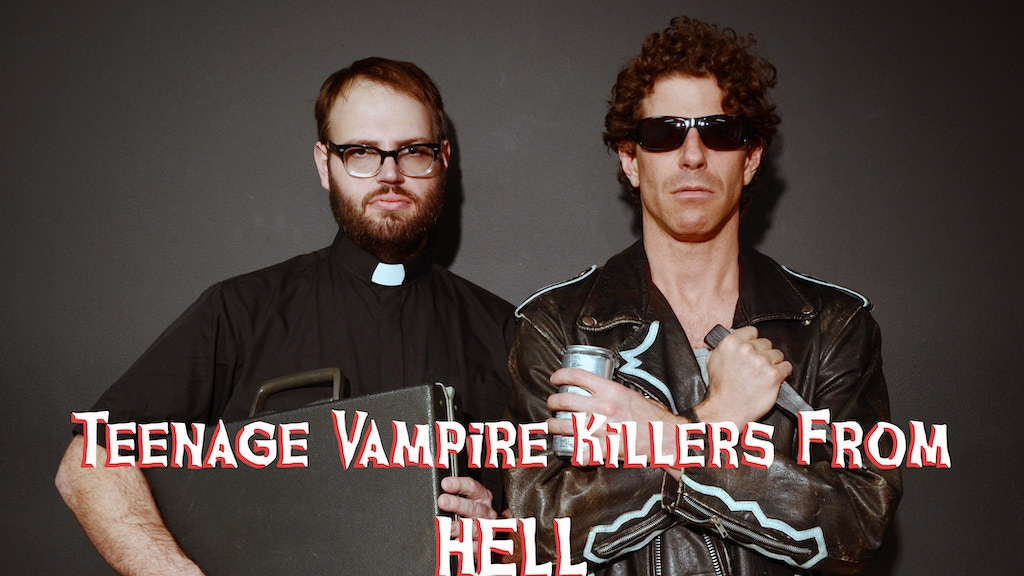 Teenage Vampire Killers from Hell: A Webseries project video thumbnail