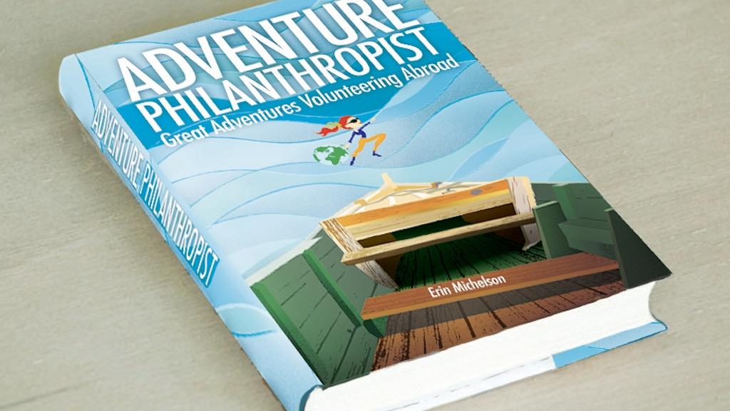 Adventure Philanthropist: Adventures Volunteering Abroad project video thumbnail