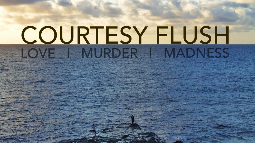 Courtesy Flush, a Feature Film Set in Hawaii project video thumbnail