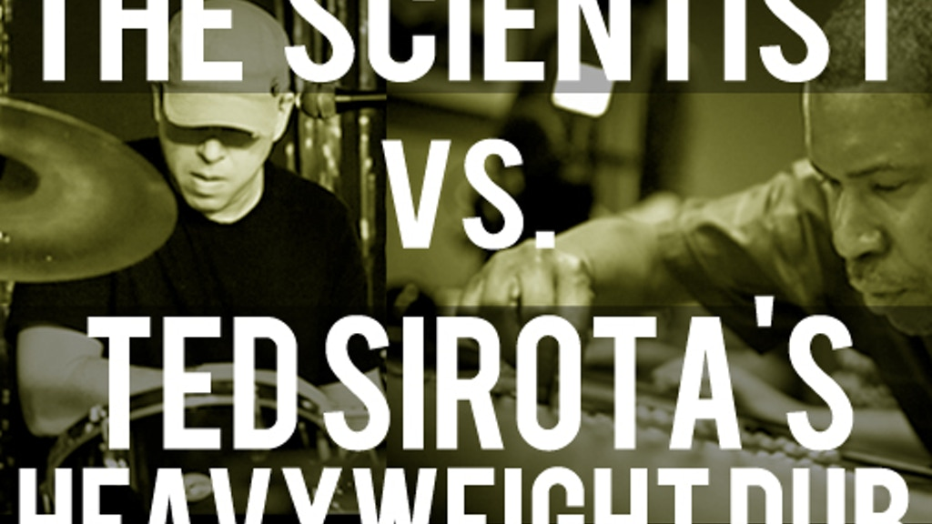 The Scientist vs. Ted Sirota's Heavyweight Dub - CD/Record project video thumbnail
