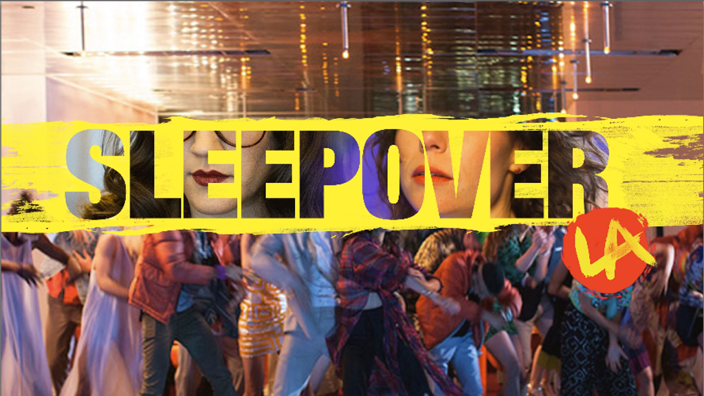 SLEEPOVER LA: A POP-DRAMA WITH DANCE SET IN DOWNTOWN LA project video thumbnail