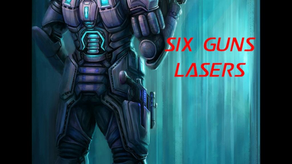 Six Guns Lasers project video thumbnail