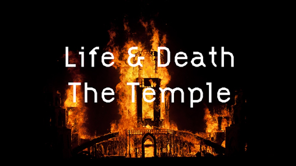 'Life and Death - The Temple' (created at Burning Man) project video thumbnail