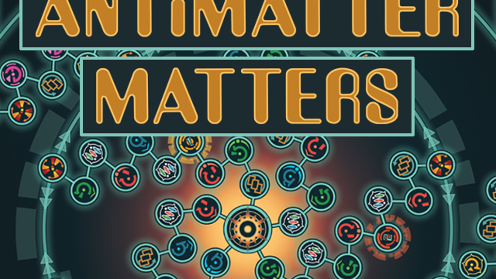 Antimatter Matters: A Quantum Physics Board Game (Really!) project video thumbnail