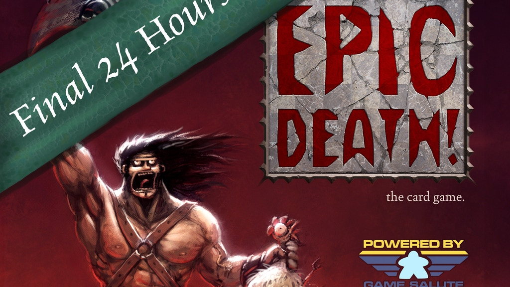 Epic Death! The Card Game by Game Salute — Kickstarter