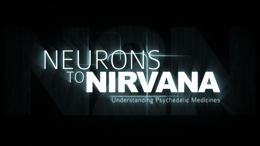 Neurons to Nirvana:  Understanding Psychedelic Medicines project video thumbnail