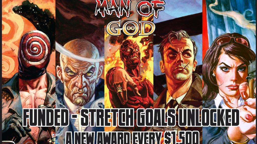 MAN OF GOD Comic - Issues 1 thru 6 - Stretch Goals Unlocked! project video thumbnail