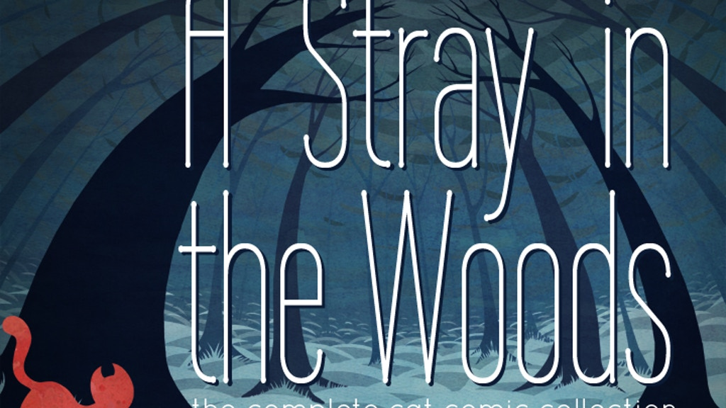 A Stray in the Woods: The Complete Cat Comic Collection project video thumbnail
