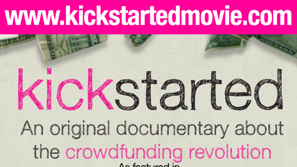 Kickstarted: Documenting the Crowdfunding Revolution project video thumbnail