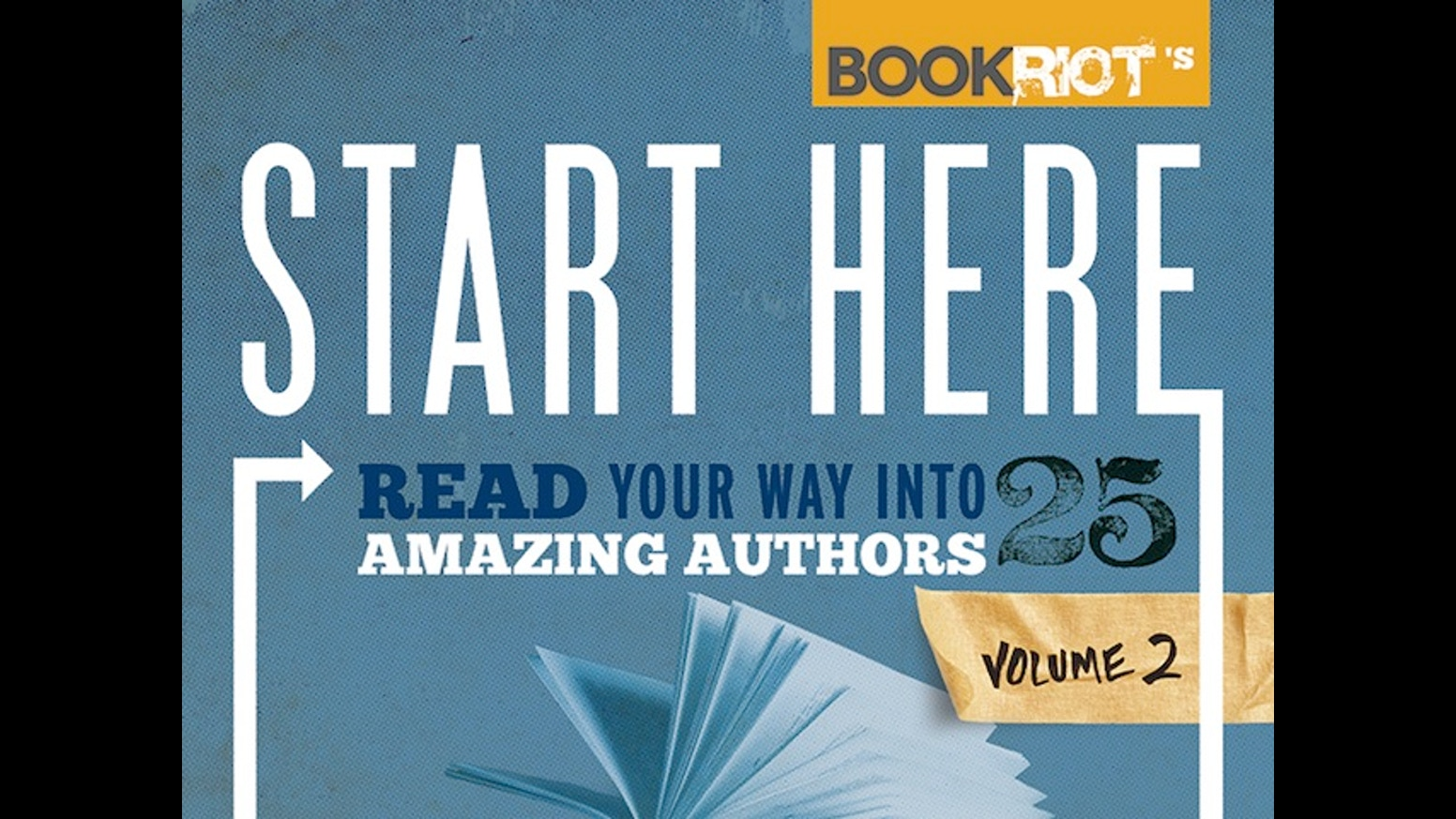 Start Here: Read Your Way Into 25 Amazing Authors, Vol 2