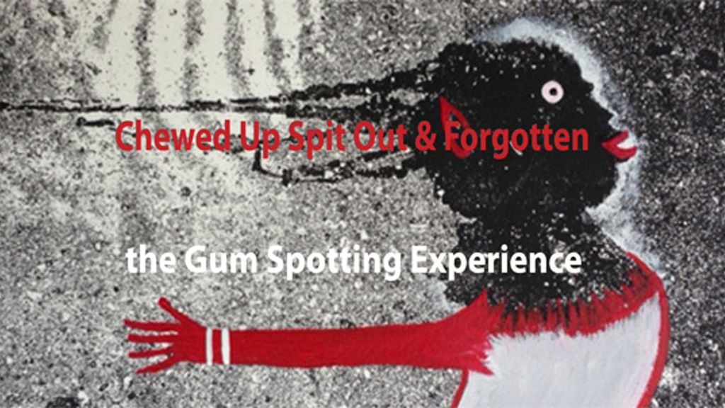 Chewed Up Spit Out & Forgotten: The Gum Spotting Experience project video thumbnail