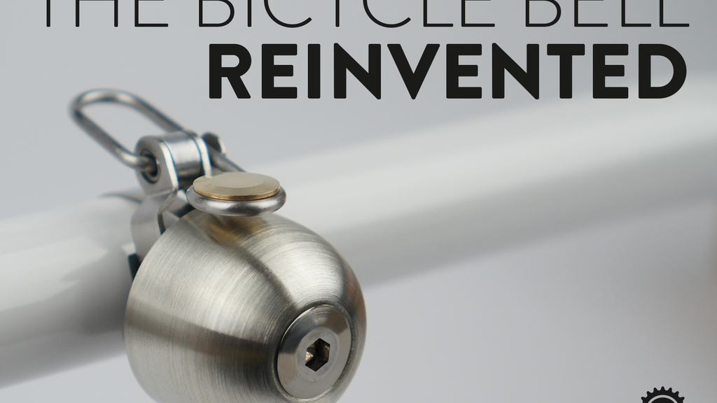 A better bicycle bell, made in the USA. project video thumbnail