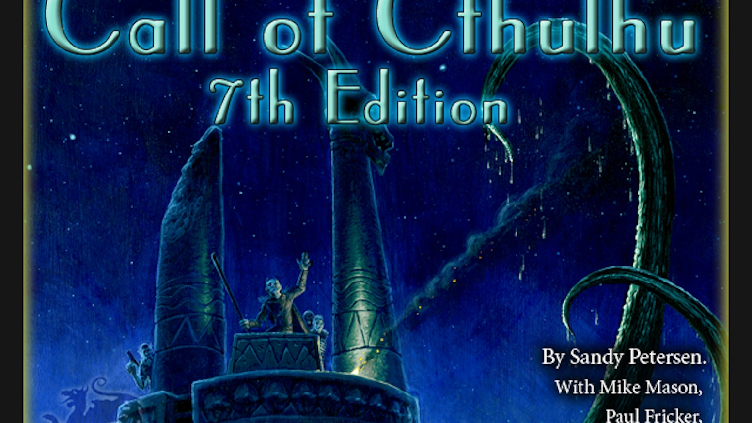 Call of Cthulhu is an award-winning roleplaying game, first published in 1981. The 7th Edition will have updated rules and new content.
