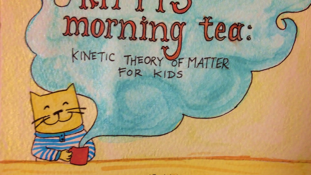 Kitty's Morning Tea: Kinetic Theory of Matter for Kids project video thumbnail