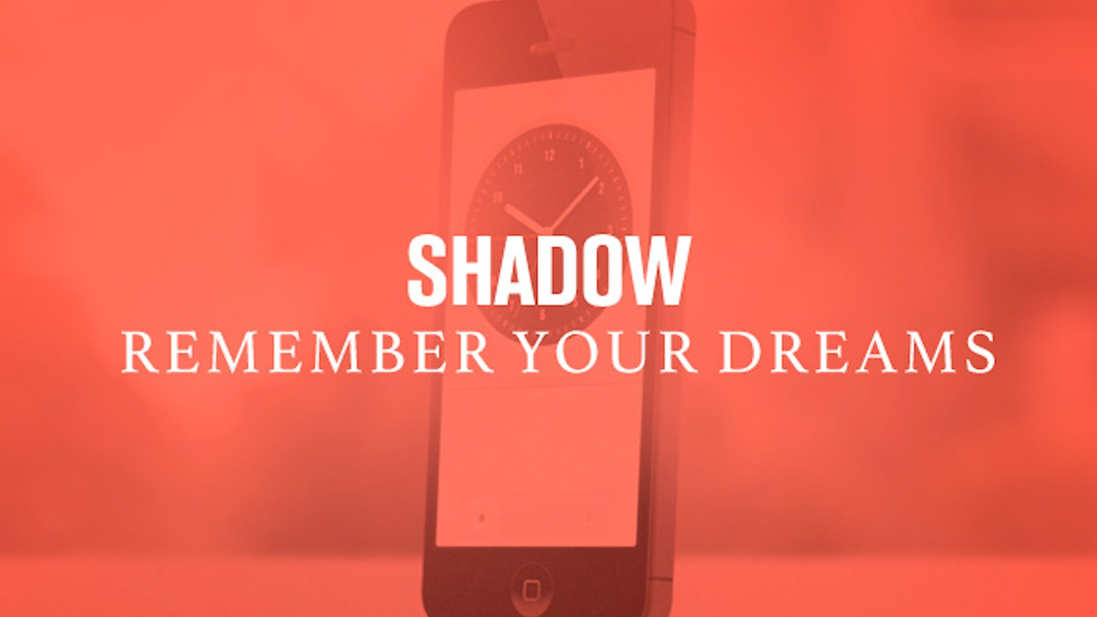 SHADOW is a mobile application that helps you remember and record your dreams. #LETSBUILDSHADOW