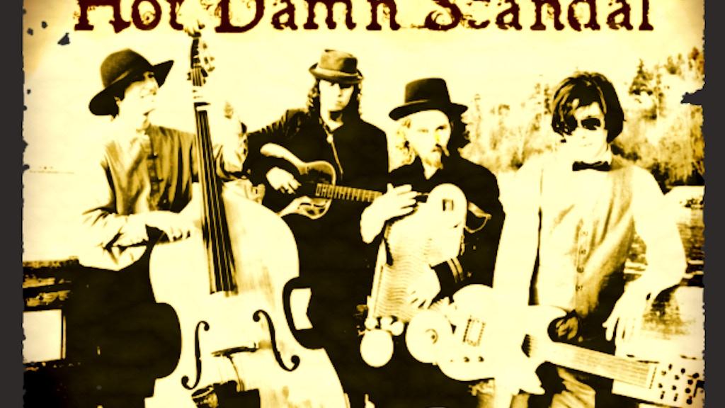 Hot Damn Scandals New Album By Hot Damn Scandal Kickstarter