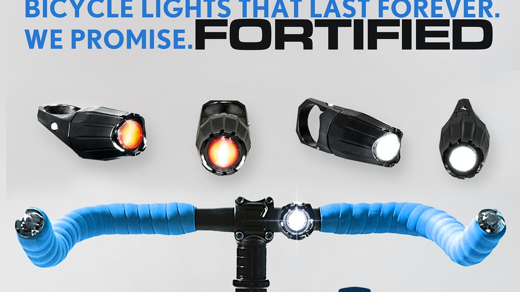 FORTIFIED: Bike Lights That Last Forever. We Promise. project video thumbnail