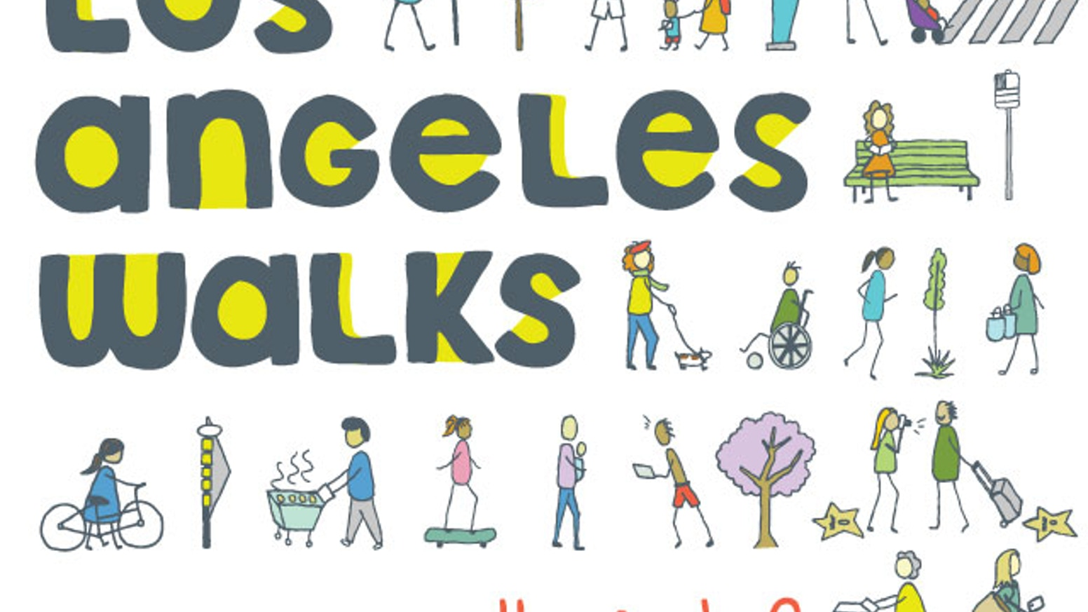 Hey I M Walking Here By Los Angeles Walks Kickstarter