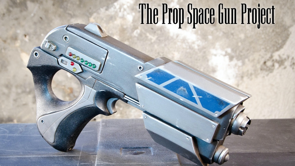 The Prop Space Gun Project project video thumbnail