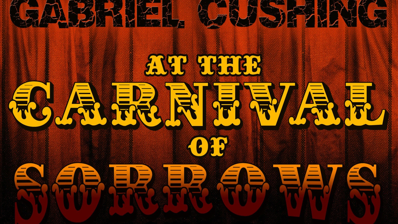 gabriel cushing at the carnival of sorrows web series by the great