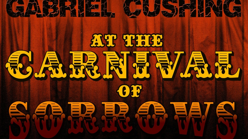 Gabriel Cushing at the Carnival of Sorrows (Web Series) project video thumbnail