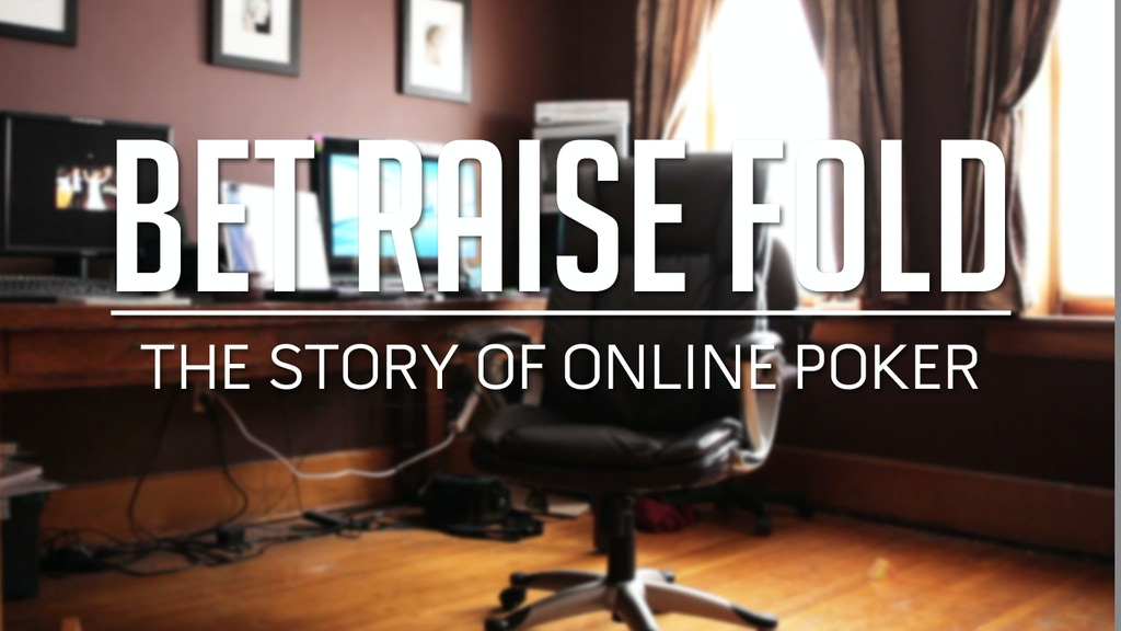 BET RAISE FOLD: The Story of Online Poker - Moving All In project video thumbnail