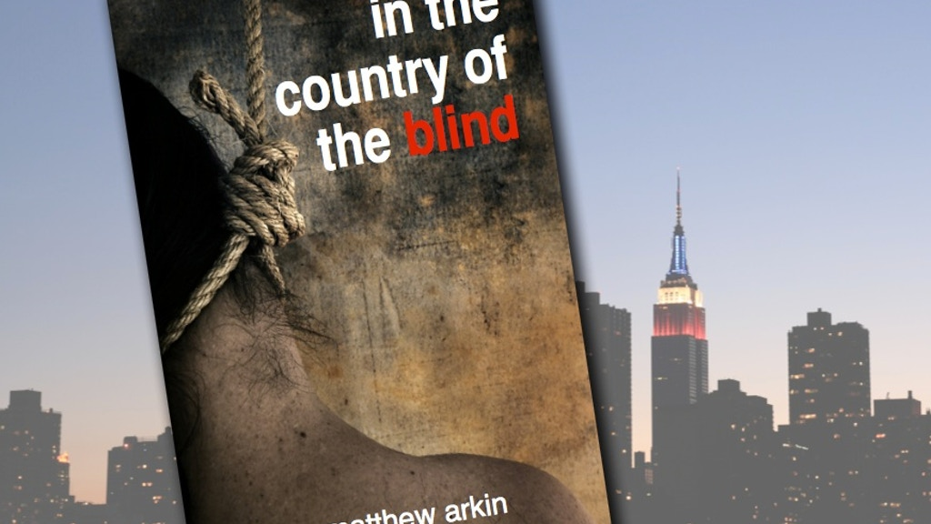 IN THE COUNTRY OF THE BLIND: A Novel of Suspense. project video thumbnail