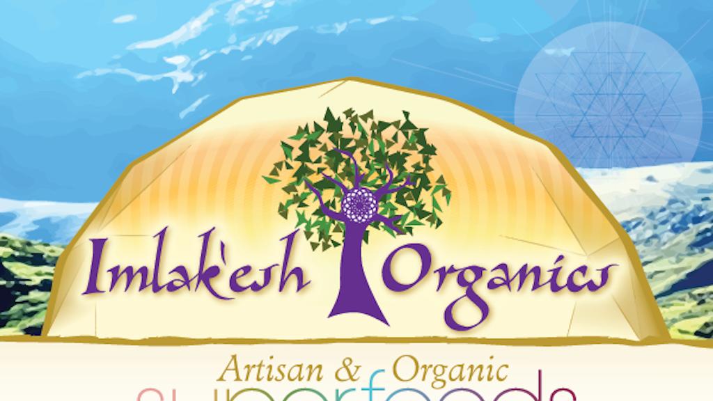 Imlak'esh Organics, Artisan & Organic Superfoods project video thumbnail