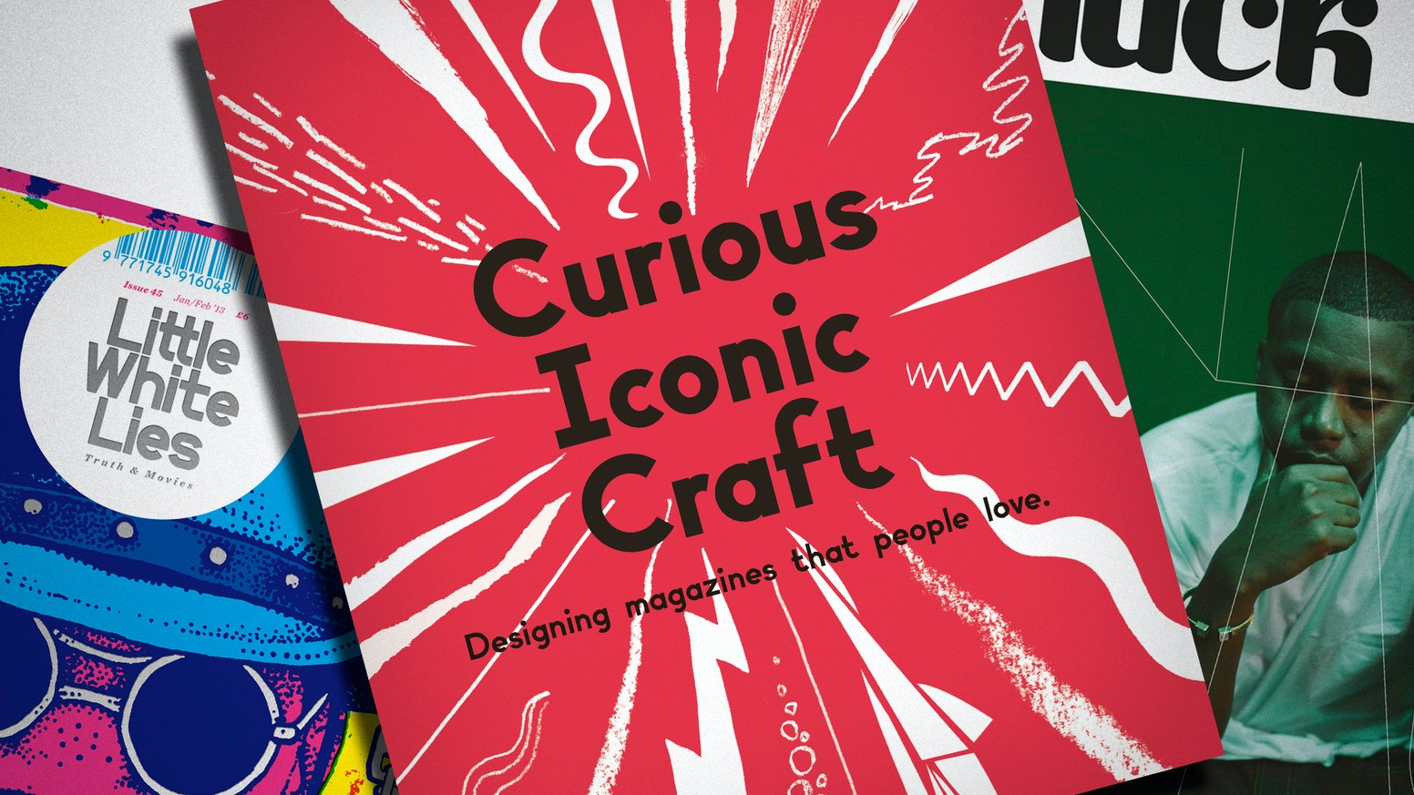 Curious Iconic Craft Designing Magazines That People Love By Human