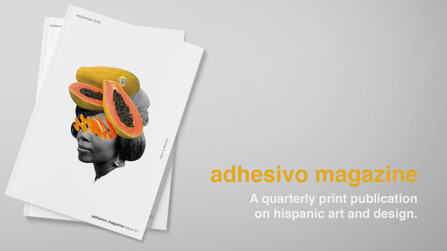 The First Print Publication to discuss the present through the work of Young Emerging Hispanic Artists and Designers.