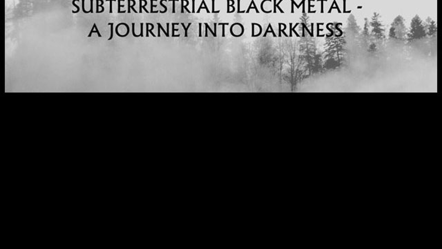 Subterrestrial black metal a journey into the darkness by subterrestrial black metal a journey into the darkness m4hsunfo