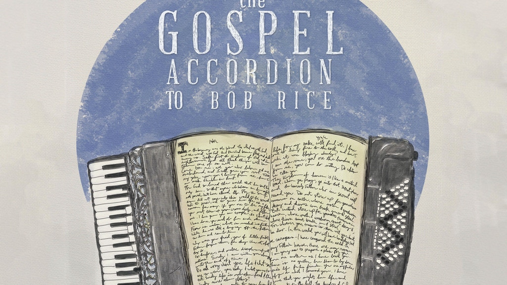 The Gospel Accordion to Bob Rice project video thumbnail