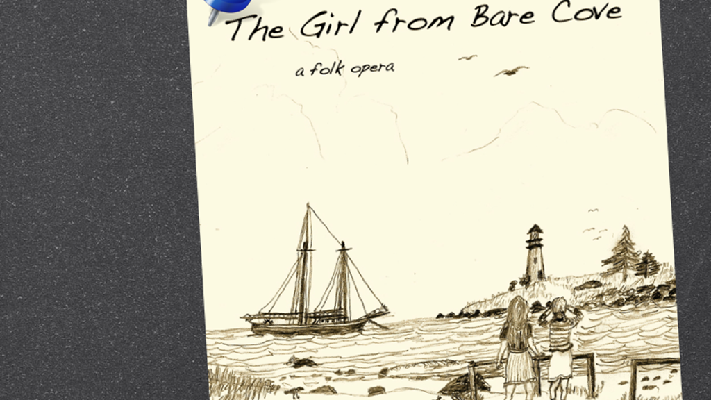 The Girl from Bare Cove: A Folk Opera project video thumbnail