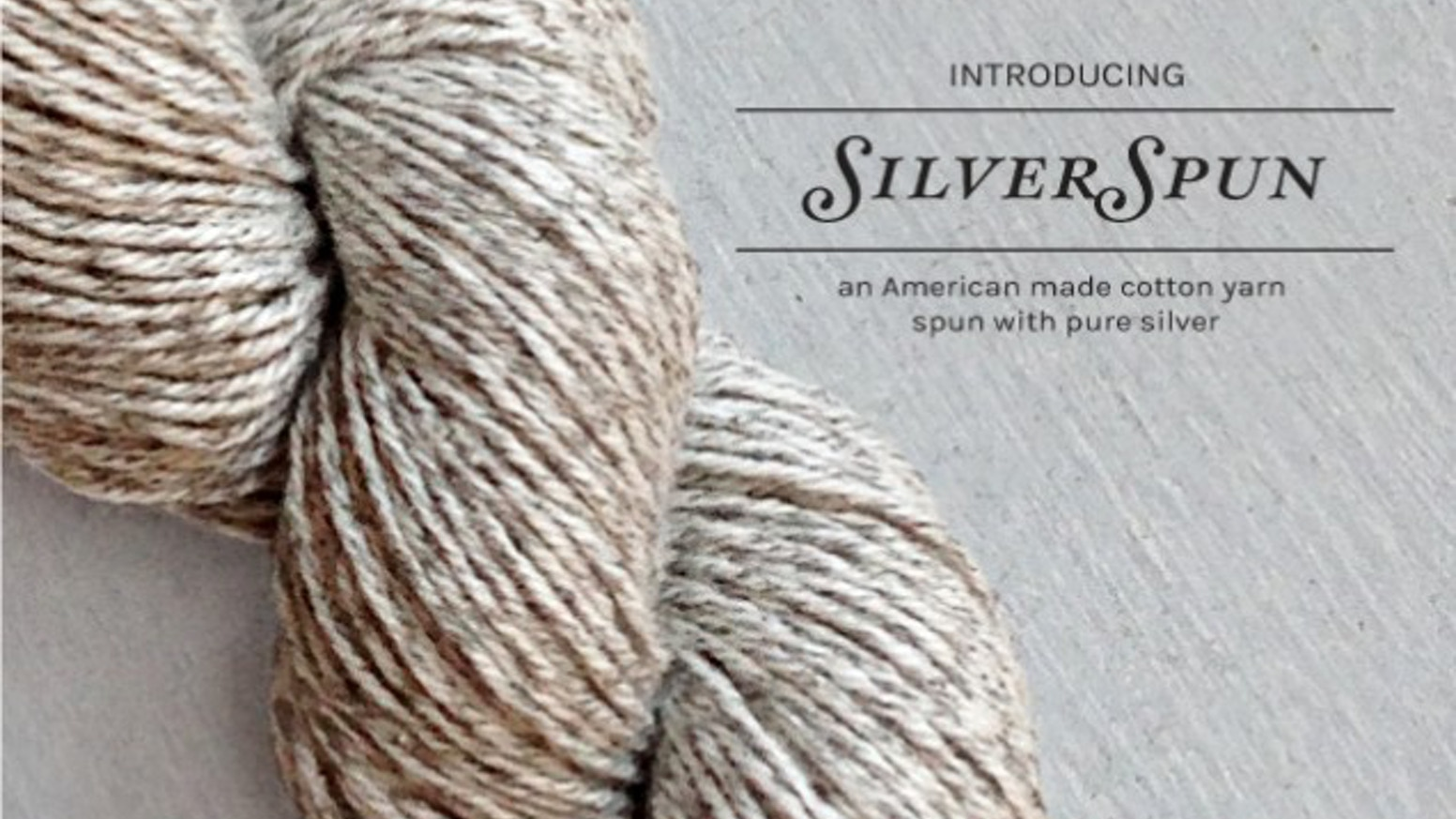 SilverSpun - An American made yarn spun with pure silver  by